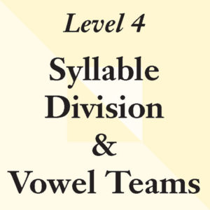 Level 4: Syllable Division & Vowel Teams