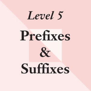Level 5: Prefixes and Suffixes – No Tiles
