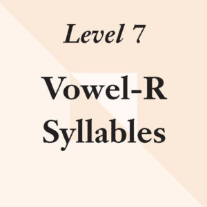 Level 7: Vowel-R Syllables